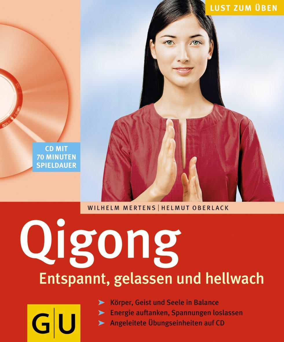 Qi Gong. Entspannt, gelassen und hellwach. Lust zum Üben Taschenbuch – Audiobook, 9. September 2003 Wilhelm Mertens Helmut Oberlack Gräfe und Unzer Verlag 3774260397