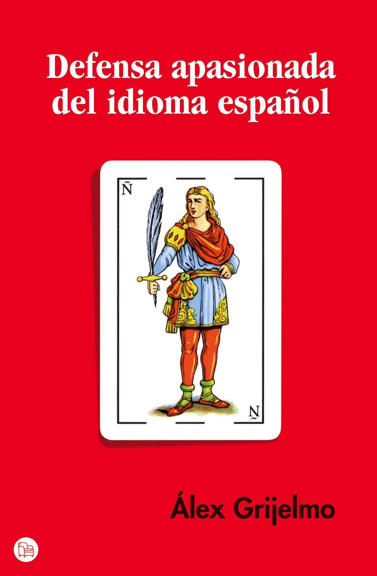 Defensa Apasionada Del Idioma Espanol/ a Passionate Defense of the Spanish Language (Spanish Edition) by Brand: Punto de Lectura