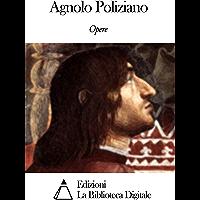 Opere di Angelo Poliziano (Italian Edition)
