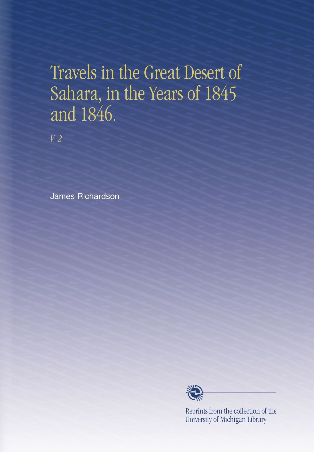 Download Travels in the Great Desert of Sahara, in the Years of 1845 and 1846.: V.  2 pdf epub