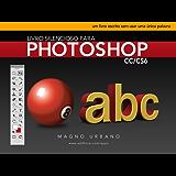 Livro Silencioso para Photoshop CC & CS6 (Aprenda a usar o Photoshop de maneira fácil e ilustrada): Um livro escrito sem usar uma única palavra