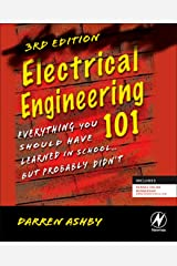 Electrical Engineering 101: Everything You Should Have Learned in School...but Probably Didn't Kindle Edition