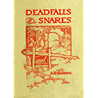 Deadfalls, Traps & Snares [Illustrated]