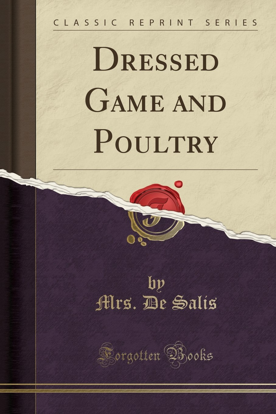 Read Online Dressed Game and Poultry (Classic Reprint) pdf epub