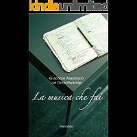 LA MUSICA CHE FAI (Italian Edition) book cover
