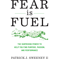 Fear Is Fuel: The Surprising Power to Help You Find Purpose, Passion, and Performance (English Edition)