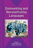 Disinventing and Reconstituting Languages (Bilingual Education & Bilingualism)