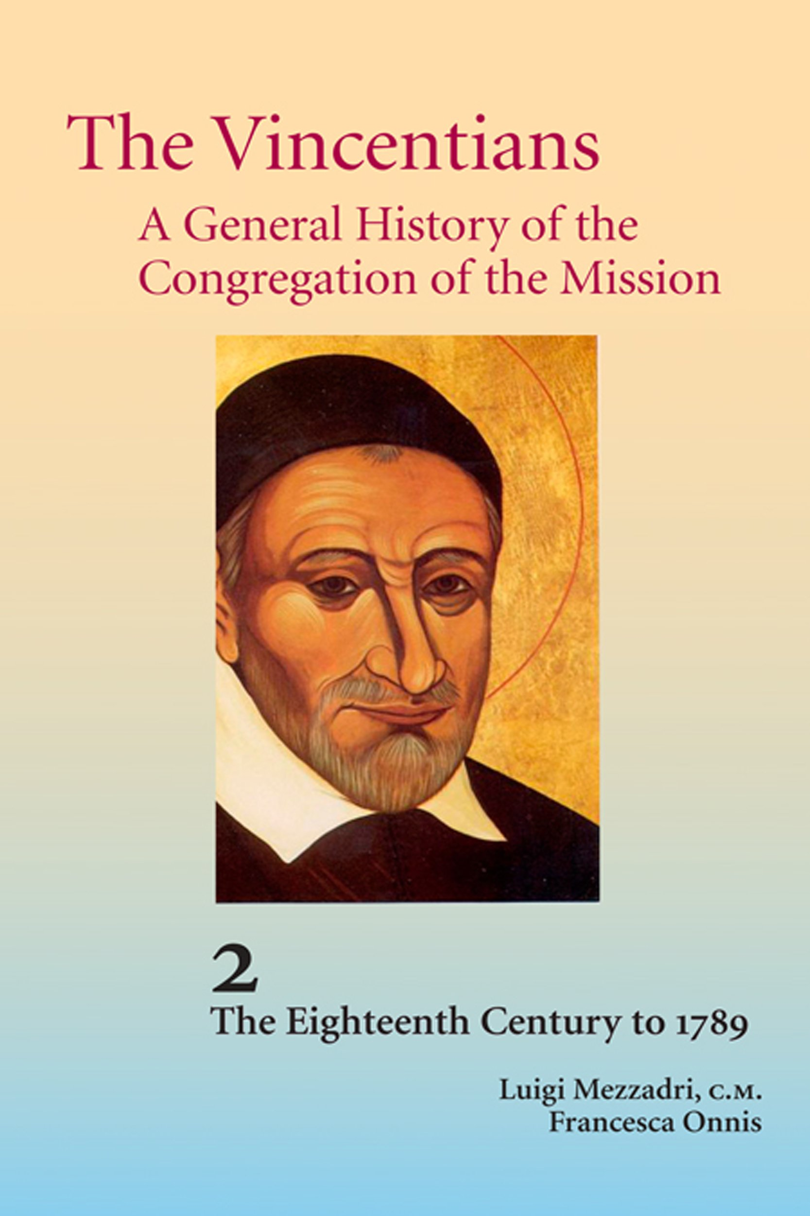 Download The Vincentians: A General History of the Congregation of the Mission (Volume 2. The Eighteenth Century to 1789) ebook
