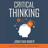 Critical Thinking: MIT Press Essential Knowledge Series