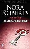 Lieutenant Eve Dallas (Tome 36) - Préméditation du crime