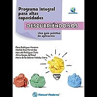 """Programa integral para altas capacidades """"Descubriéndonos"""". Una guía práctica de aplicación"""
