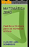 Matemática Zero: Padrão e fórmula para os números primos