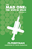 The Mad One: The Wife in Space Volume 4