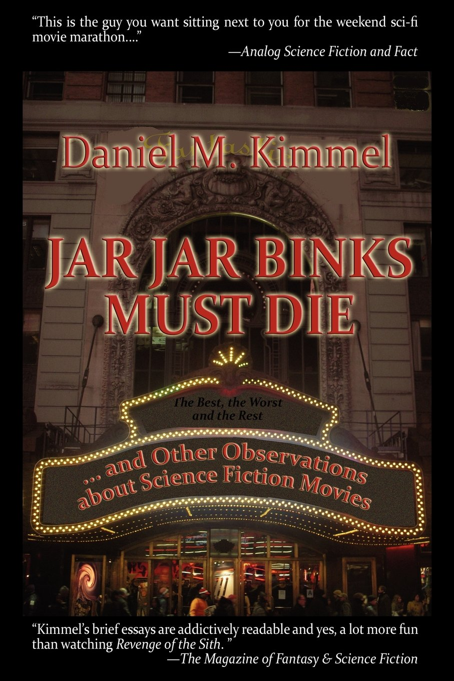 com jar jar binks must die and other observations about  com jar jar binks must die and other observations about science fiction movies 9781617203503 daniel m kimmel books