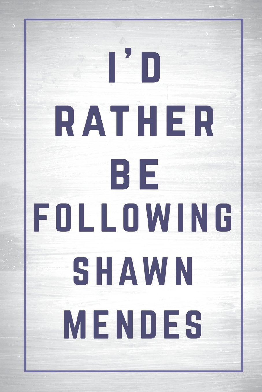 Download I'd Rather Be Following Shawn Mendes: Shawn Mendes Journal Diary Notebook for Girls PDF