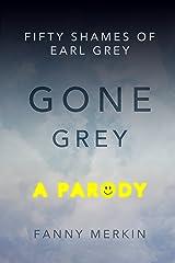 Gone Grey: A Parody (Fifty Shames of Earl Grey)