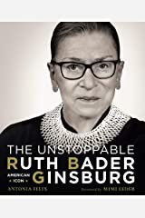 The Unstoppable Ruth Bader Ginsburg: American Icon Kindle Edition