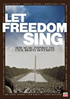 Let Freedom Sing! Music Of The Civil Rights: Let Freedom Sing: How Music Inspired the Civil Rights Movement