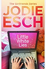 Little White Lies (The Girlfriends Series) (Volume 1) Paperback