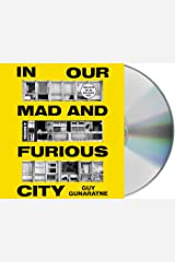 In Our Mad and Furious City: A Novel Audio CD