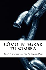 Cómo integrar tu sombra (Spanish Edition) Kindle Edition