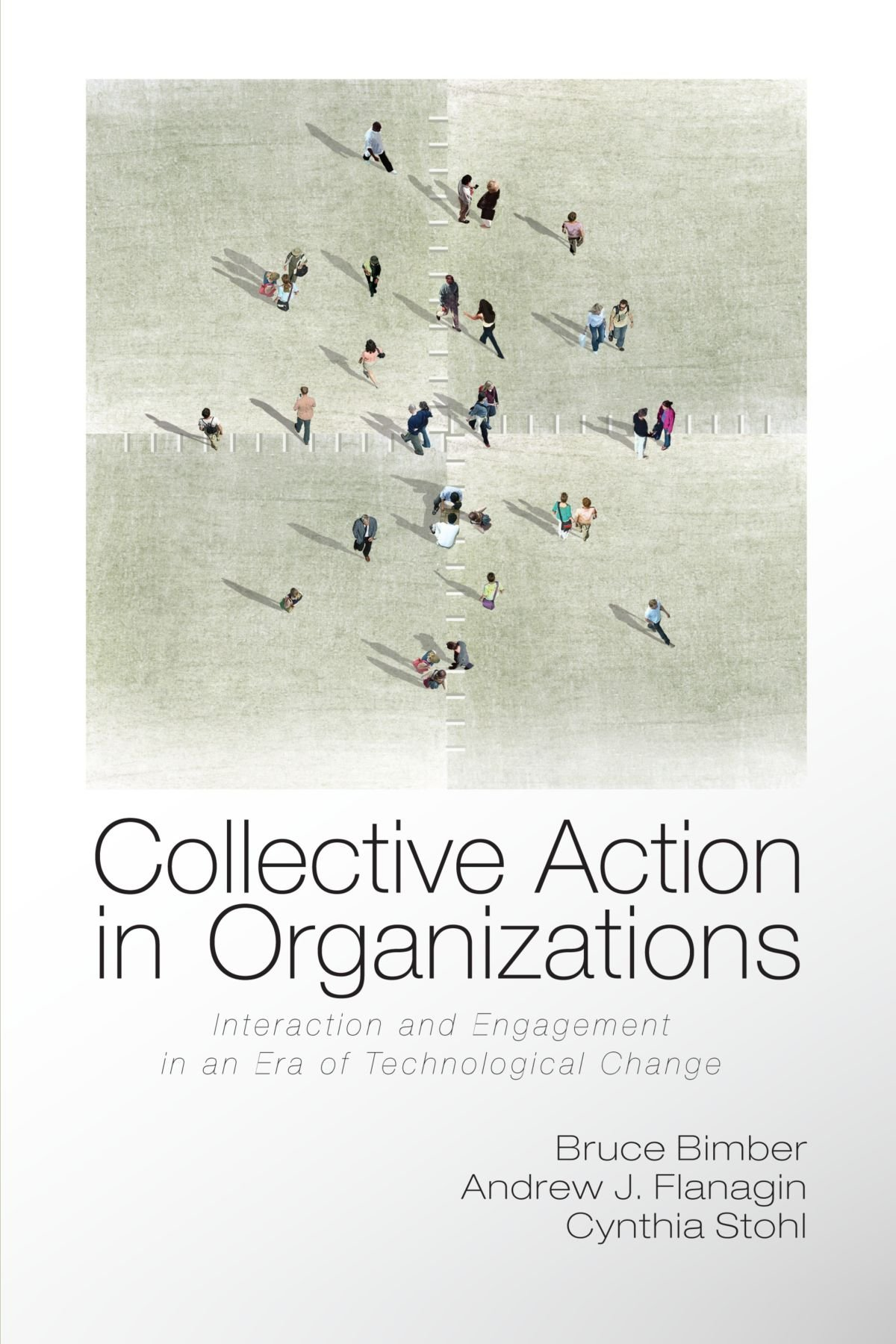 Collective Action in Organizations: Interaction and Engagement in an Era of Technological Change (Communication, Society and Politics) PDF