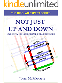 Living well with depression and bipolar disorder what your doctor not just up and down understanding mood in bipolar disorder the bipolar expert series fandeluxe Choice Image