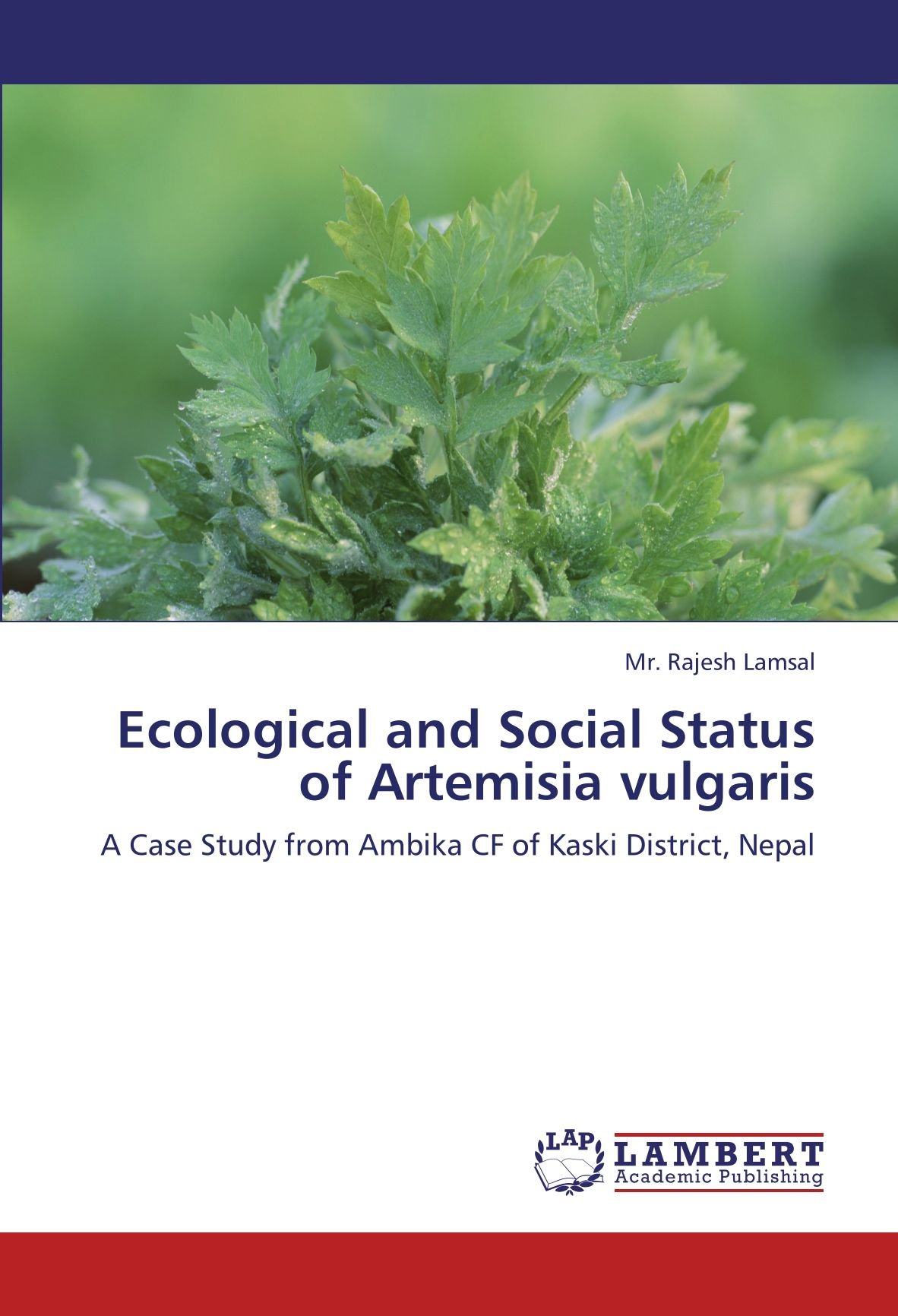 Read Online Ecological and Social Status of Artemisia vulgaris: A Case Study from Ambika CF of Kaski District, Nepal pdf