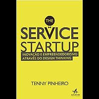 The Service Startup: Inovação e Empreendedorismo através do Design Thinking