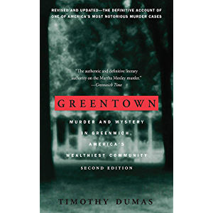 Greentown: Murder and Mystery in Greenwich, America's Wealthiest Community