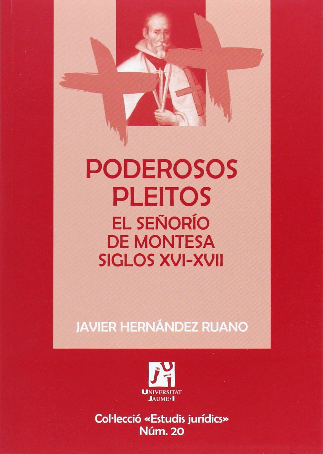 Poderosos pleitos: el señorío de Montesa siglos XVI-XVII PDF