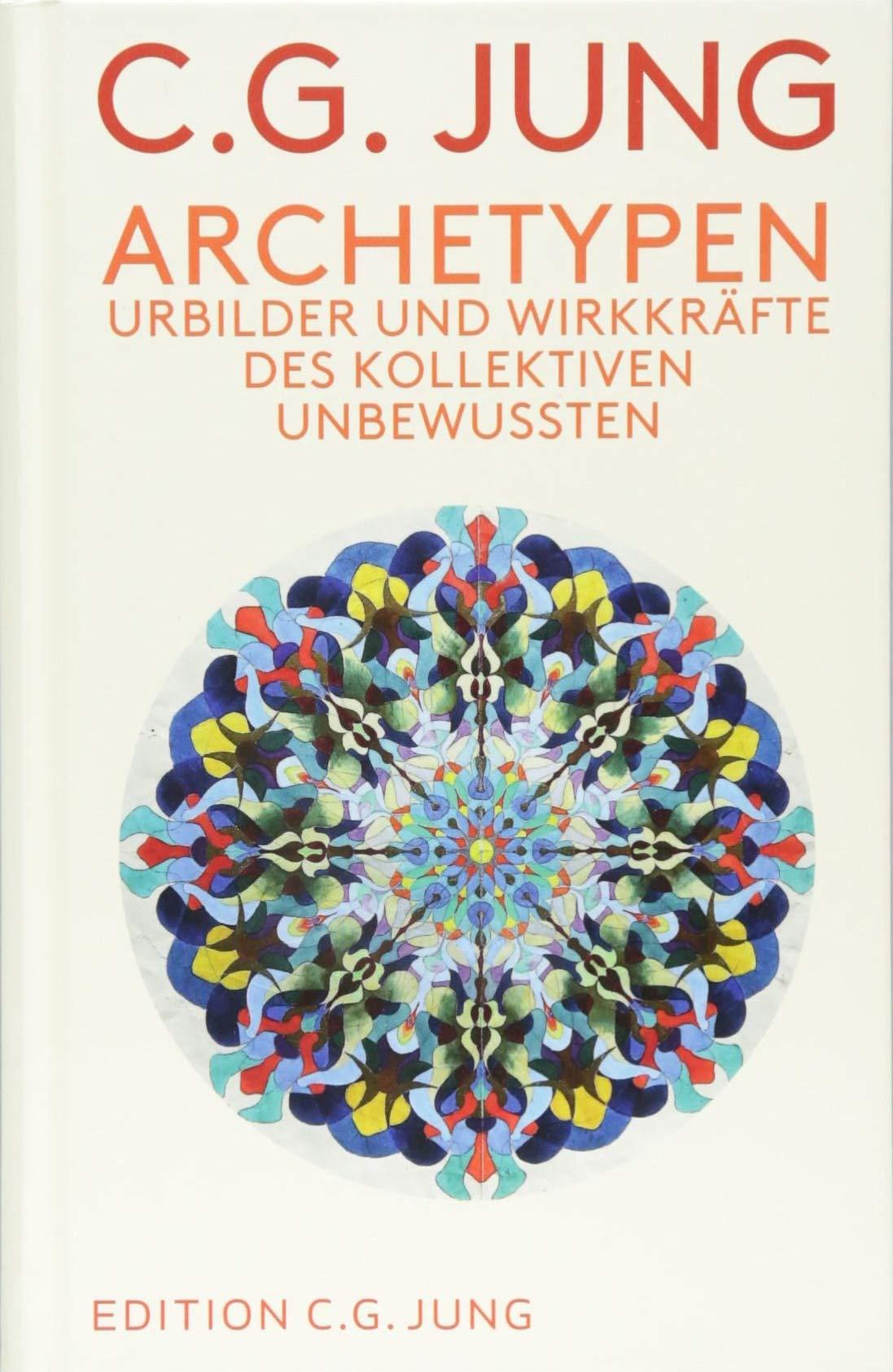 Archetypen: Urbilder und Wirkkräfte des Kollektiven Unbewussten ...