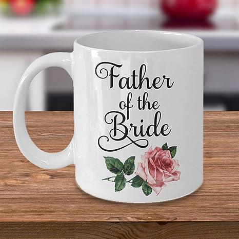 amazon com father of the bride coffee mug wedding gift father