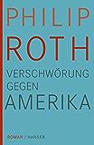 Verschwörung gegen Amerika: Roman (German Edition)