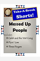 Messed Up People! (Take-A-Break Shorts) Kindle Edition