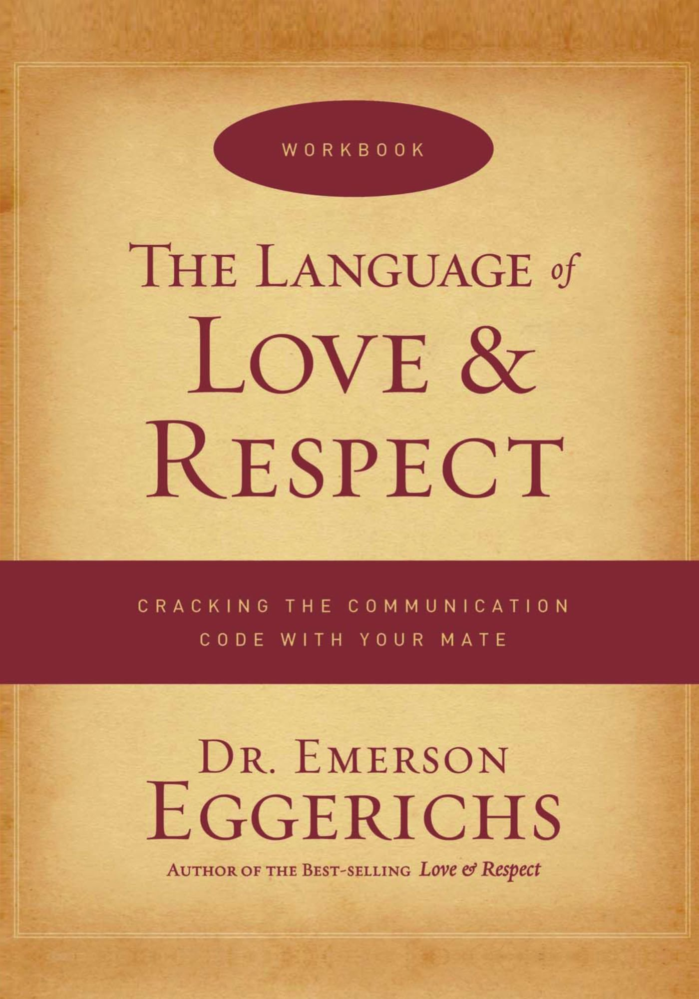 The Language of Love and Respect Workbook: Cracking the Communication Code with Your Mate by HarperCollins Christian Pub.