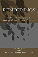 Renderings (Hudson Valley Writers Workshop Anthology Book 1) Kindle Edition