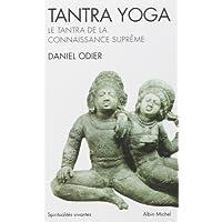 Tantra yoga : Le Tantra de la connaissance suprême