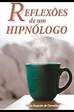 Reflexões de um Hipnólogo: Hipnose e mudanças positivas
