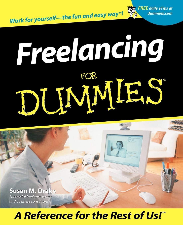 Freelancing For Dummies: Susan M  Drake: 0785555061866
