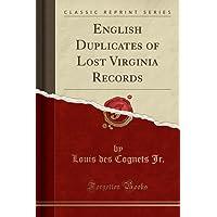 English Duplicates of Lost Virginia Records (Classic Reprint)