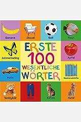 Erste 100 Wesentliche Wörter: First 100 Essential Words In German - German Book - German Kids - Learn German - German Words - Kinder Books - Deutsche Kinderbuecher ... Wörterbuch - Baby Buch (German Edition) Kindle Edition
