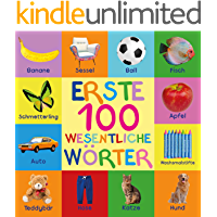 Erste 100 Wesentliche Wörter: First 100 Essential Words In German - German Book - German Kids - Learn German - German Words - Kinder Books - Deutsche Kinderbuecher - Deutsches Wörterbuch - Baby Buch