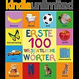 Erste 100 Wesentliche Wörter: First 100 Essential Words In German - German Book - German Kids - Learn German - German Words - Kinder Books - Deutsche Kinderbuecher ... Wörterbuch - Baby Buch (German Edition)