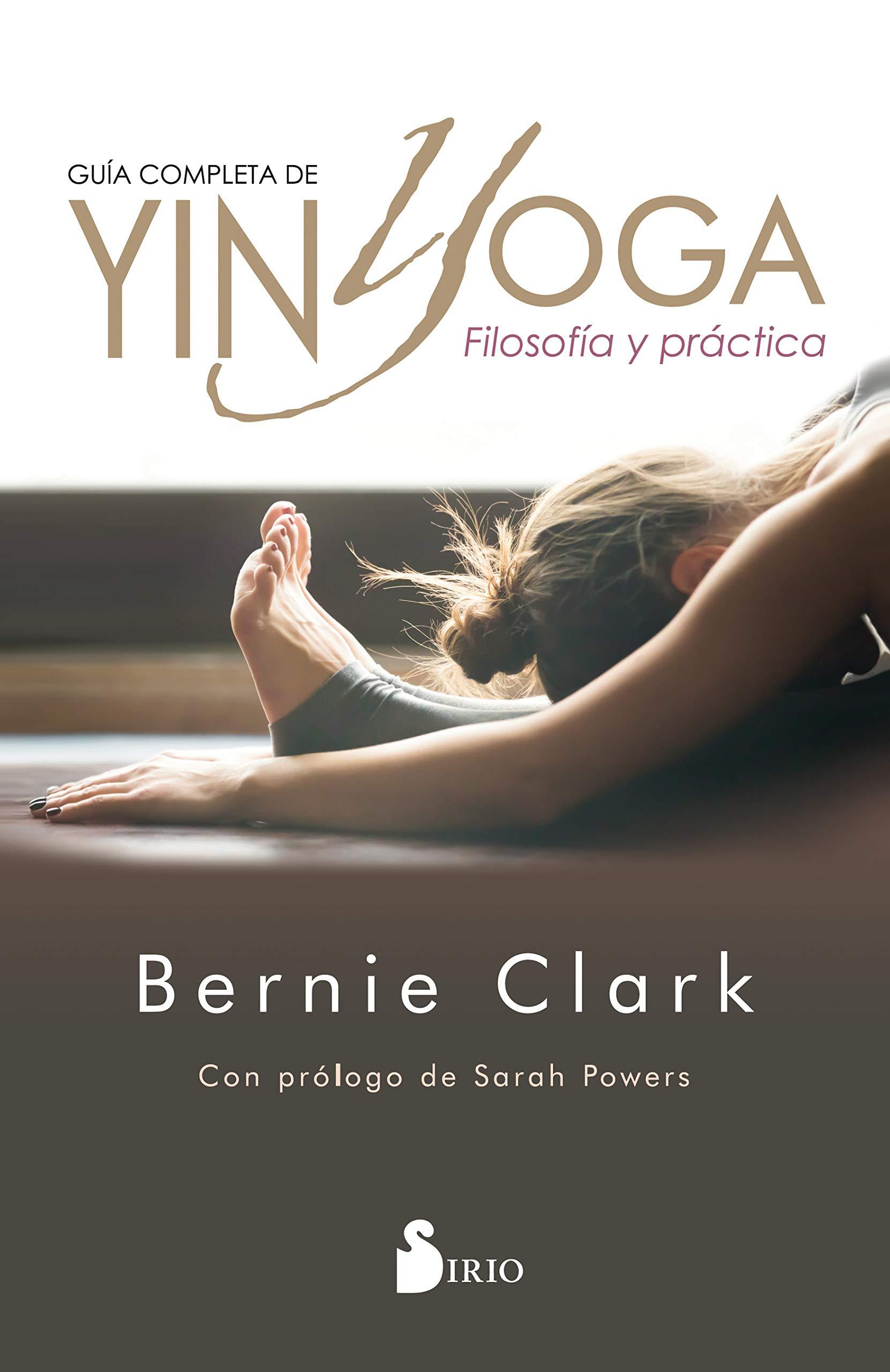GUÍA COMPLETA DE YIN YOGA: FILOSOFÍA Y PRÁCTICA: Amazon.es: CLARK ...