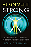 Alignment Strong: A Strategic and Human-Centric Handbook for Competitive Leadership
