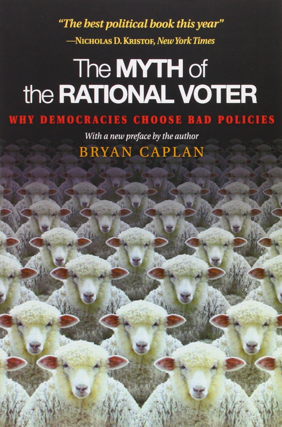 The Myth Of The Rational Voter: Why Democracies Choose Bad Policies: Bryan  Caplan: 9780691138732: Amazon: Books
