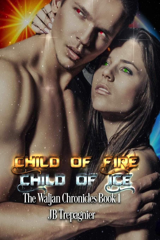 Child of Fire, Child of Ice: A Sci-fi Romance Series: JB