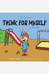 Think for Myself At the Park: Holistic Thinking Kids Kindle Edition