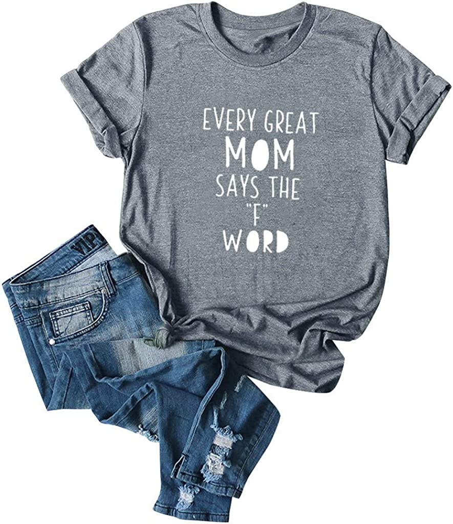 Every Great Mom Says The F Word Gray Graphic Tees for Women Short Sleeve Tops Mom Shirts